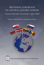 BECOMING EUROPEANS IN CENTRAL EASTERN EUROPE NATIONAL IDENTITY CONSTRUCTION AFTER 2004